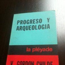 Libros de segunda mano - Progreso y Arqueología - V. Gordon Childe - La pléyade - Buenos Aires - 1973 - 43044624