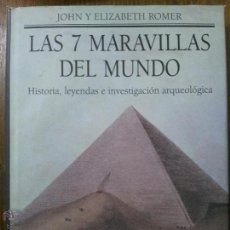 Libros de segunda mano: LAS 7 MARAVILLAS DEL MUNDO. HISTORIA, LEYENDAS E INVESTIGACIÓN ARQUEOLÓGICA. JOHN Y ELIZABETH ROMER. Lote 61893650