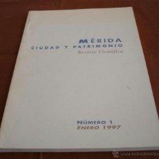 Libros de segunda mano: MÉRIDA CIUDAD Y PATRIMONIO - REVISTA CIENTÍFICA - Nº 1 - ENERO 1997. Lote 43737169