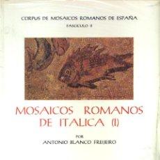 Libros de segunda mano: MOSAICOS ROMANOS DE ITÁLICA I (A. BLANCO 1978) SIN USAR, RETRACTILADO. Lote 105709298