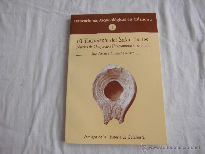 EL YACIMIENTO DEL SOLAR TORRES.NIVELES DE OCUPACION PRERROMANO Y ROMANO.JOSE ANTONIO TIRADO MARTINEZ (Libros de Segunda Mano - Ciencias, Manuales y Oficios - Arqueología)