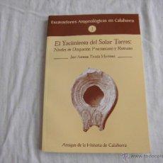Libros de segunda mano: EL YACIMIENTO DEL SOLAR TORRES.NIVELES DE OCUPACION PRERROMANO Y ROMANO.JOSE ANTONIO TIRADO MARTINEZ. Lote 43817508