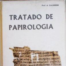 Libros de segunda mano: LIBRO SOBRE MANUSCRITO PAPIROS-TRATADO DE PAPIROLOGIA-AÑO 1963,GRECIA,EGIPTO,ROMA,INTERESANTE. Lote 43910551