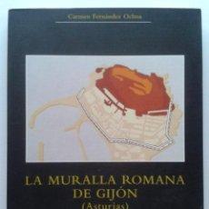 Libros de segunda mano: LA MURALLA ROMANA DE GIJON (ASTURIAS) - CARMEN FERNANDEZ OCHOA - SOCIEDAD EDITORIAL ELECTA 1977. Lote 44111829