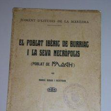 Libros de segunda mano: EL POBLAT IBERIC DE BURRIAC I LA SEVA NECROPOLIS MARIA RIBAS I BELTRAN *1931*. Lote 44144584