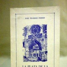 Libros de segunda mano: LIBRO, ARQUELOGIA, LA PLAZA DE LA VIRGEN, VALENCIA, PELEJERO FERER, MONTAÑANA, 1980. Lote 44965532