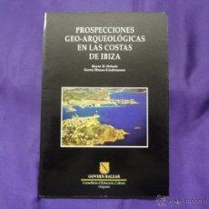 Libros de segunda mano: PROSPECCIONES GEO-ARQUEOLOGICAS EN LAS COSTAS DE IBIZA. HORST D. SCHULZ, GERTA MAASS-LINDEMANN. Lote 45081062