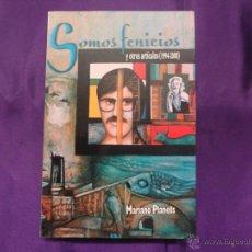 Libros de segunda mano: SOMOS FENICIOS Y OTROS ARTICULOS (1994-2000).MARIANO PLANELLS.2002. Lote 45081297