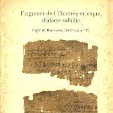 Libros de segunda mano: ROCA PUIG . FRAGMENT DE I TIMOTEU EN COPTE, DIALECT SAHÍDIC (1981). Lote 45090730
