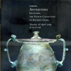 Libros de segunda mano: ANTIQUITIES INCLUDING THE PLESCH COLLECTION OF ANCIENT GLASS (CHRISTIES, 2009). Lote 99486259