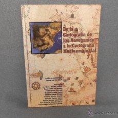 Livros em segunda mão: DE LA CARTOGRAFIA DE LOS NAVEGANTES A LA CARTOGRAFIA MEDIOAMBIENTAL . Lote 45153229