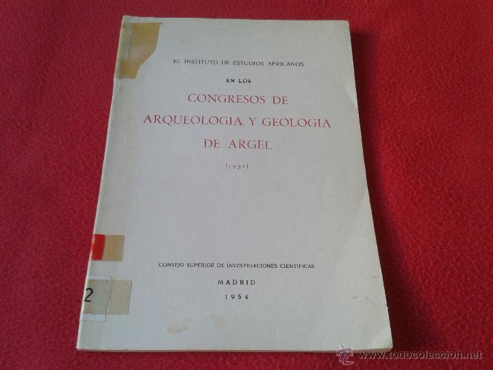 LIBRO CONGRESOS DE ARQUEOLOGIA Y GEOLOGIA DE ARGEL 1952 (CSIC MADRID 1954) IDEA (Libros de Segunda Mano - Ciencias, Manuales y Oficios - Arqueología)