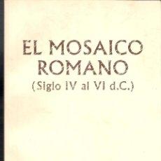 Libros de segunda mano: EL MOSAICO ROMANO ( SIGLO IV AL VI D.C.). BARBIÉ. GALERÍA DE ARTE. 30 X 21 CMTRS. S/P. (52 PÁGINAS). Lote 46186571