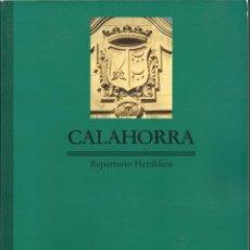 Libros de segunda mano: CALAHORRA. REPERTORIO HERÁLDICO / REPERTORIO HERÁLDICO DE LA RIOJA, 36 – KR, 2000. Lote 134052794