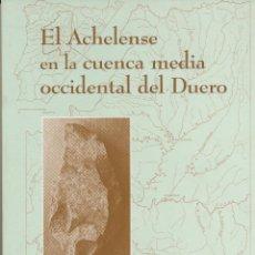Libros de segunda mano: JOSÉ IGNACIO MARTÍN BENITO, EL ACHELENSE EN LA CUENCA MEDIA OCCIDENTAL DEL DUERO. Lote 46371681