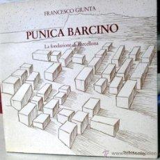 Libros de segunda mano: PUNICA BARCINO - FUNDACION DE BARCELONA - ILUSTRADO - ARQUEOLOGIA. Lote 46689288