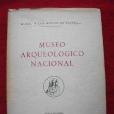Libros de segunda mano: MUSEO ARQUEOLOGICO NACIONAL 1954 - GUIAS DE LOS MUSEOS DE ESPAÑA. Lote 47069157