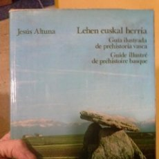 Libros de segunda mano: LIBRO LEHEN EUSKAL HERRIA -- GUIA ILUSTRADA DE PREHISTORIA VASCA. Lote 47355835