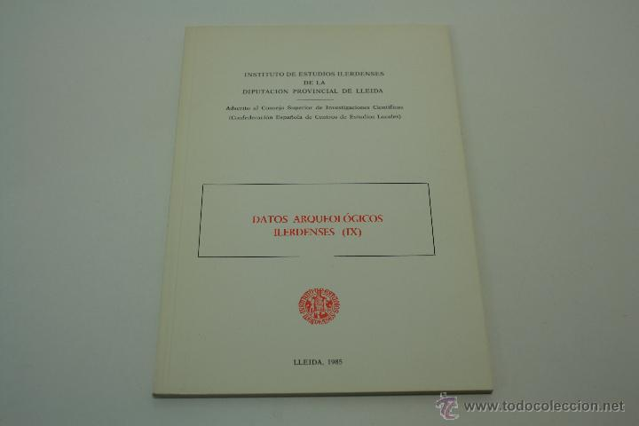 DATOS ARQUEOLÓGICOS ILERDENSES (IX) LERIDA (Libros de Segunda Mano - Ciencias, Manuales y Oficios - Arqueología)