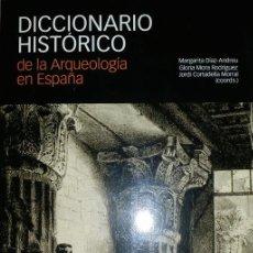 Libros de segunda mano: DICCIONARIO HISTÓRICO DE LA ARQUEOLOGÍA EN ESPAÑA DE MARGARITA DÍAZ-ANDREU, GLORIA MORA RODRÍGUEZ.... Lote 47738157
