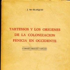Libros de segunda mano: J. Mª BLÁZQUEZ, TARTESSOS Y LOS ORÍGENES DE LA COLONIZACIÓN FENICIA EN OCCIDENTE. Lote 113604834