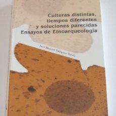 Libros de segunda mano: CULTURAS DISTINTAS, TIEMPOS DIFERENTES Y SOLUCIONES PARECIDAS. ENSAYOS DE ETNOARQUEOLOGÍA. RM68221. Lote 47821256