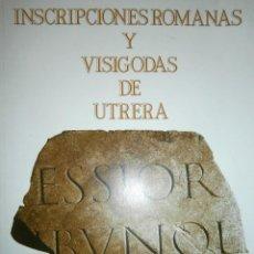 Libros de segunda mano: INSCRIPCIONES ROMANAS Y VISIGODAS DE UTRERA JULIAN GONZALEZ FERNANDEZ 1988. Lote 48421247