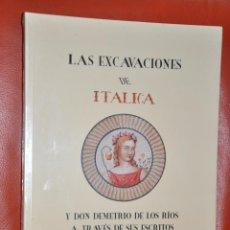 Libros de segunda mano: LAS EXCAVACIONES DE ITALICA Y DON DEMETRIO DE LOS RIOS A TTRAVES DE SUS ESCRITOS , PRECINTADO. Lote 48432066