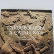 Libros de segunda mano: L63- L'ARQUEOLOGIA A CATALUNYA. TEXT DE XAVIER BARRAL I FOTOGRAFIES DE RAMON MANENT.DESTINO 1989.. Lote 48537602
