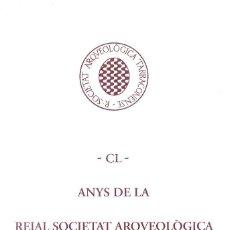 Libros de segunda mano: CL ANIVERSARI DE LA SOCIETAT ARQUEOLÒGICA TARRACONENSE (TARRAGONA 1994) GRAN FORMATO. Lote 48585982