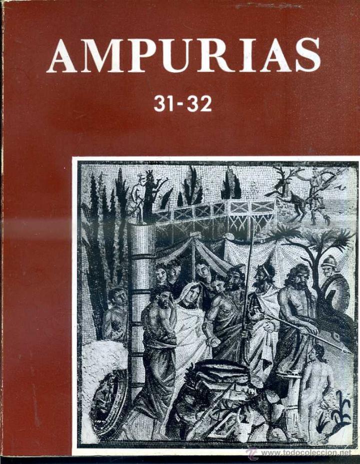 AMPURIAS 31-32 REVISTA DE PREHISTORIA, ARQUEOLOGÍA Y ETNOLOGÍA (1969/70) (Libros de Segunda Mano - Ciencias, Manuales y Oficios - Arqueología)