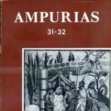 Libros de segunda mano: AMPURIAS 31-32 REVISTA DE PREHISTORIA, ARQUEOLOGÍA Y ETNOLOGÍA (1969/70). Lote 48682422