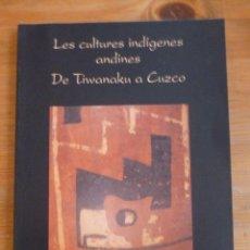 Libros de segunda mano: DE TIWANAKU A CUZCO. LES CULTURES INDIGENES ANDINES. MUSEO DE PREHISTORIA. VALENCIA 1998 79PAG. Lote 48782761