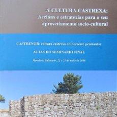 Libros de segunda mano: A CULTURA CASTREXA: ACCIÓNS E ESTRATEXIAS PARA O SEU APROVEITAMENTO SOCIO-CULTURAL. Lote 48843741