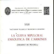 Libros de segunda mano: TRABAJOS DE PREHISTORIA XXIII. LA CUEVA SEPULCRAL ENEOLITICA DE L'ARBONES TERMINO DE PRADELL.. Lote 49177591