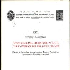 Libros de segunda mano: TRABAJOS DE PREHISTORIA XIX. INVESTIGACIONES PREHISTORICAS EN EL CURSO INFERIOR DEL RIO SAUCE GRANDE. Lote 49178251