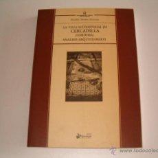 Libros de segunda mano: M. MORENO ALMENARA. LA VILLA ALTOIMPERIAL DE CERCADILLA (CÓRDOBA). ANÁLISIS ARQUEOLÓGICO. RM69169. . Lote 49209675