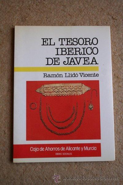 EL TESORO IBÉRICO DE JÁVEA. LLIDÓ VICENTE (RAMÓN) (Libros de Segunda Mano - Ciencias, Manuales y Oficios - Arqueología)