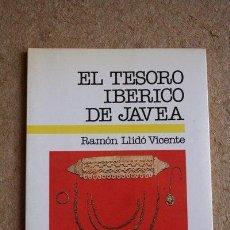 Libros de segunda mano: EL TESORO IBÉRICO DE JÁVEA. LLIDÓ VICENTE (RAMÓN). Lote 110879487