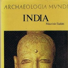 Libros de segunda mano: ARCHAEOLOGIA MVNDI INDIA MAURICIO TADDEI. Lote 49466238