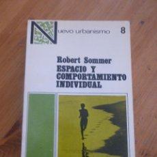 Libros de segunda mano: ESPACIO Y COMPORTAMIENTO INDIVIDUAL. SOMMER. NUEVO URBANISMO 8. 1974 317 PAG. Lote 49671434