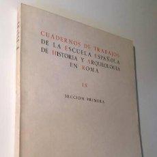 Libros de segunda mano: CUADERNOS DE TRABAJOS DE DLA ESCUELA ESPAÑOLA DE HISTORA Y ARQUEOLOGIA EN ROMA IX. Lote 49732783