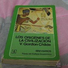 Libros de segunda mano: LOS ORIGENES DE LA CIVILIZACIÓN - V. GORDON CHILDE.. Lote 49964335