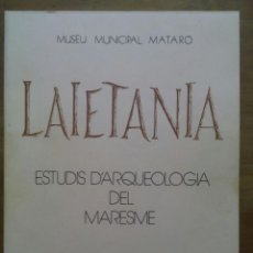 Libros de segunda mano: LAIETANIA ESTUDIS D'ARQUEOLOGIA DEL MARESME 1981 / MUSEU MUNICIPAL DE MATARÓ. Lote 50071186