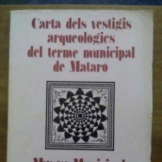 Libros de segunda mano: CARTA DELS VESTIGIS ARQUEOLÒGICS DEL TERME MUNICIPAL DE MATARÓ 1977 / MUSEU MUNICIPAL DE MATARÓ. Lote 50071226