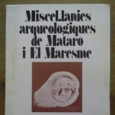 Libros de segunda mano: MISCEL.LÀNIES ARQUEOLÒGIQUES DE MATARÓ I EL MARESME 1976 / MUSEU MUNICIPAL DE MATARÓ. Lote 50071279