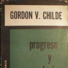 Libros de segunda mano - CHILDE, GORDON V: PROGRESO Y ARQUEOLOGIA - 50392022