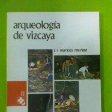 Libros de segunda mano: J.L. MARCOS MUÑOZ ARQUELOGIA DE VIZCAYA. Lote 50530249