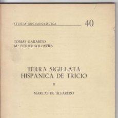 Livres d'occasion: GARABITO. TERRA SIGILIATA DE TRICIO II: MARCAS DE ALFARERO. 1976. RIOJA. ARQUEOLOGÍA. CERÁMICA.. Lote 50824113