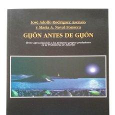Libros de segunda mano: GIJÓN ANTES DE GIJÓN - RODRÍGUEZ ASENSIO, JOSÉ ADOLFO - PREHISTORIA, ARQUEOLOGIA. Lote 50876943
